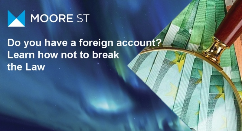 Do you have a foreign account?  Learn how not to break  the Law