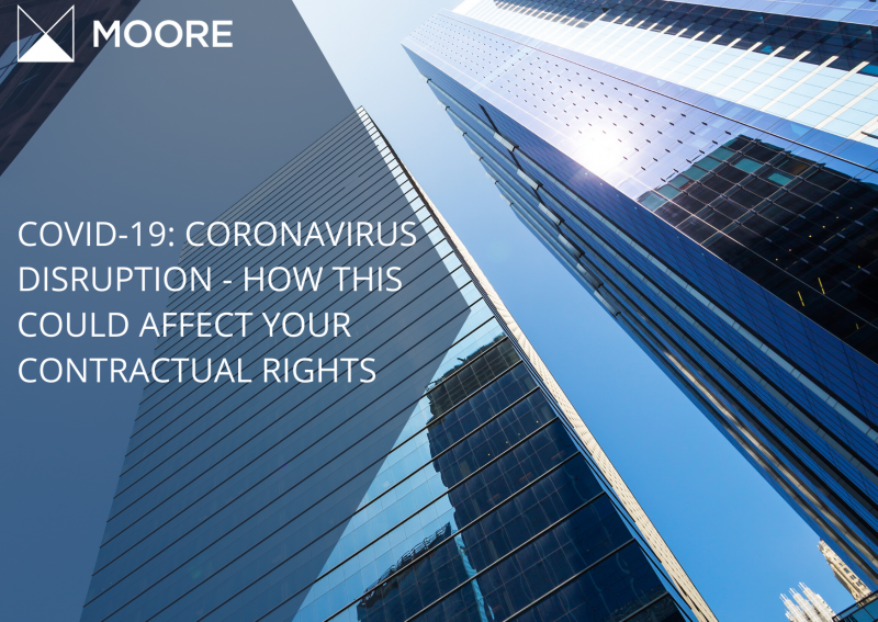 COVID-19: CORONAVIRUS DISRUPTION - HOW THIS COULD AFFECT YOUR CONTRACTUAL RIGHTS